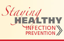 Staying healthy, a guide to infection prevention