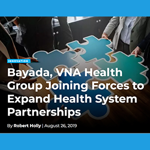 Bayada, VNA Health Group Joining Forces to Expand Health System Partnerships